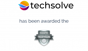 Techsolve has been awarded the CompTIA Managed Services Trustmark